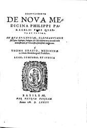Disputationum de noua Medicina Philippi Paracelsi pars quarta et vltima ...