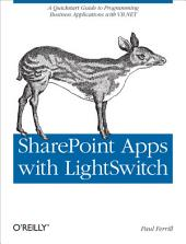 SharePoint Apps with LightSwitch: A Quickstart Guide to Programming Business Applications in VB.NET