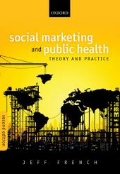 Social Marketing and Public Health: Theory and Practice, Edition 2
