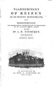 Waarnemingen op reizen in en buiten Duitschland: met herinneringen van merkwaardige levensgevallen en tijdgenooten in de laatste vijftig jaren, Volume 1