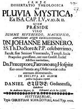 Diss. theol. de pluvia mystica, ex Isai. 55, 10. 11