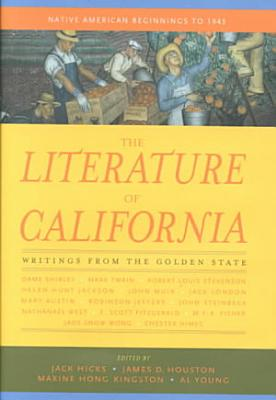 The Literature of California  Native American beginnings to 1945 PDF