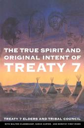 True Spirit and Original Intent of Treaty 7
