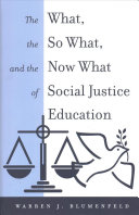 The What  the So What  and the Now What of Social Justice Education Book
