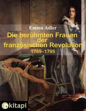 Die berühmten Frauen der französischen Revolution 1789-1795