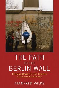 The Path to the Berlin Wall PDF