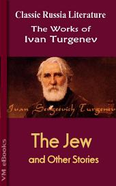 The Jew And Other Stories: Works of Turgenev