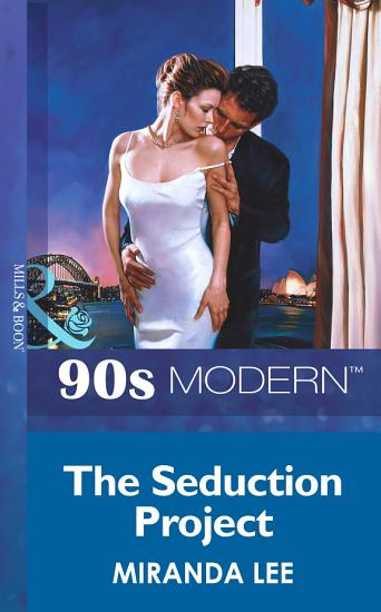 The Seduction Project  Mills   Boon Vintage 90s Modern  PDF