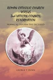 Roman Catholic Church Versus 2nd Vatican Council Reformation: Hoping to Save Souls