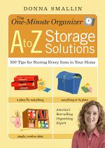 The One-Minute Organizer: A to Z Storage Solutions