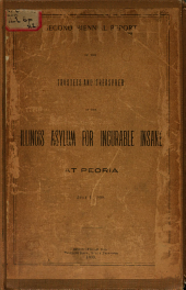Biennial Report of the Illinois General Hospital for the Insane at Peoria: Volumes 2-10