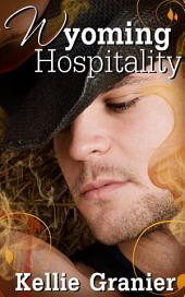 Wyoming Hospitality : Gay Western Sex Story: (Adults Only Erotica)