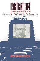 Left Intellectuals   Popular Culture in Twentieth century America PDF