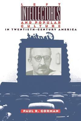Left Intellectuals   Popular Culture in Twentieth century America