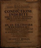 Dissertatio Iuridica De Condictione Indebiti Iniqua Iudicis Sententia Absoluto Et Solventi Haud Competente