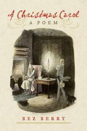A Christmas Carol: A Poem