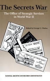 The Secret War: The Office of Strategic Services in World War II