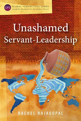 Unashamed Servant Leadership
