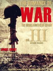 The Romance of War, Vol.3 (of 3): or, The Highlanders in Spain
