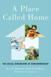 A Place Called Home: The Social Dimensions of Homeownership