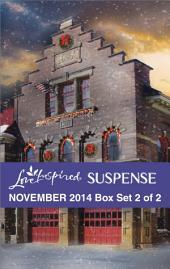 Love Inspired Suspense November 2014 - Box Set 2 of 2: Hazardous Homecoming\Silent Night Standoff\Perilous Refuge
