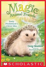Emily Prickleback's Clever Idea (Magic Animal Friends #6)