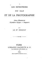 Les inventeurs du gaz et de la photographie: Lebon d'Humbersin, Nicéphore Niepce, Daguerre