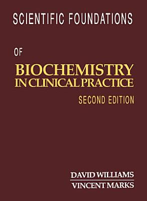 Scientific Foundations of Biochemistry in Clinical Practice PDF