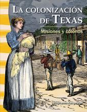La Colonización de Texas: Misiones y Colonos (the Colonization of Texas: Missions and Settlers)