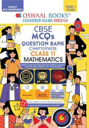 Oswaal CBSE MCQs Question Bank Chapterwise   Topicwise For Term I  Class 11  Mathematics  With the largest MCQ Question Pool for 2021 22 Exam  PDF