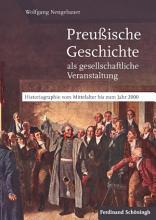 Preu  ische Geschichte als gesellschaftliche Veranstaltung PDF
