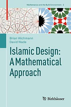 Islamic Design  A Mathematical Approach PDF