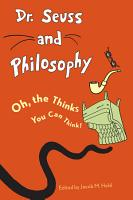Dr  Seuss and Philosophy PDF