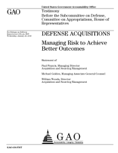 Defense Acquisitions: Managing Risk to Achieve Better Outcomes: Congressional Testimony