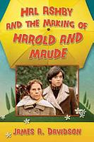 Hal Ashby and the Making of Harold and Maude PDF