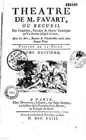 Théâtre de M. [et Mme] Favart, ou Recueil des Comédies, parodies et opéras-comiques... donnés jusqu'à ce jour, avec les airs, rondes et vaudevilles notés dans chaque pièce