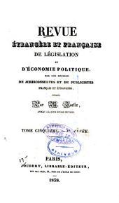 Revue étrangère et française de législation et d'économie politique: Volume5