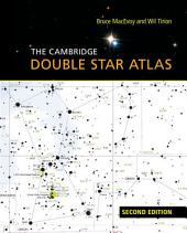The Cambridge Double Star Atlas: Edition 2