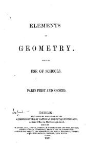 Elements of Geometry. For the use of schools. Parts first and second