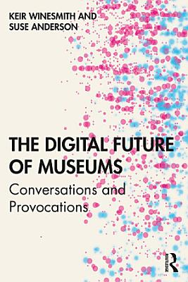 The Digital Future of Museums PDF
