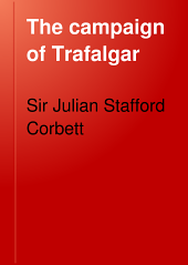 The Campaign of Trafalgar: Volume 1