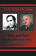 The Son of Sam Then and Now The David Berkowitz Story
