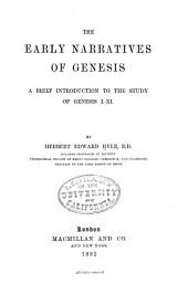 The Early Narratives of Genesis: A Brief Introduction to the Study of Genesis I-XI.