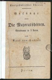 Gesänge aus: Die Majoratsherren: Melodrama in 3 Acten