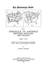 The Mississippi Basin: The Struggle in America Between England and France 1697-1763