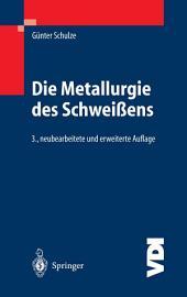 Die Metallurgie des Schweißens: Eisenwerkstoffe — Nichteisenmetallische Werkstoffe, Ausgabe 3