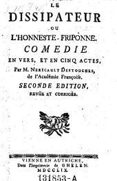 Le dissipateur ou l'honneste friponne. 2. ed
