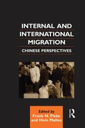 Internal and International Migration: Chinese Perspectives