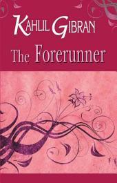 The Forerunner: Kahlil Gibran