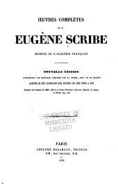 Oeuvres complètes: Nouvelle éd. comprenant les ouvrages composés par M. Scribe, seul ou en société, Volumes11à12